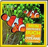 Mein großes Buch der Ozeane: National Geographic KiDS