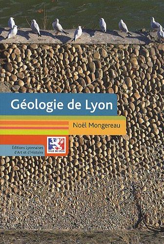 Géologie de Lyon par Noël Mongereau