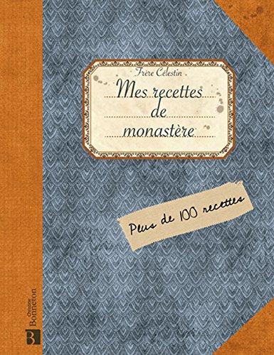 Mes recettes de monastère par Frère Célestin, Albine Novarino-Pothier