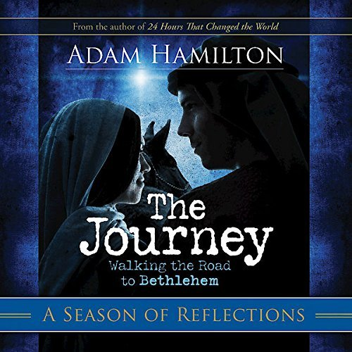 The Journey: A Season of Reflections: Walking the Road to Bethlehem by Adam Hamilton (2011-09-01)