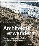 Architektur erwandern: Touren zu zeitgenössischer Architektur in den Bergen