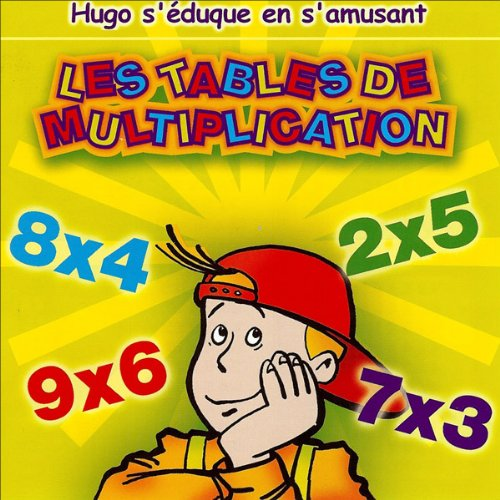 Les tables de multiplications - Hugo s'éduque en s'amusant par Olivia Productions