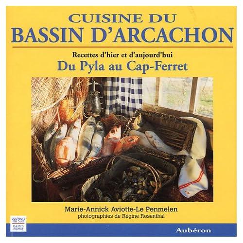 Cuisine du bassin d'Arcachon : Du Pyla au Cap-Ferret, recettes d'hier et d'aujourd'hui