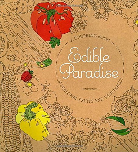 Edible Paradise: A Coloring Books of Seasonal Fruits and Vegetables (Colouring Books)