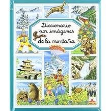 Diccionario por imagenes de la montana/ Picture Dictionary of the Mountains (Diccionario Por Imagenes/ Picture Dictionary)