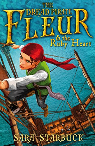 Dread Pirate Fleur and the Ruby Heart by Sara Starbuck
