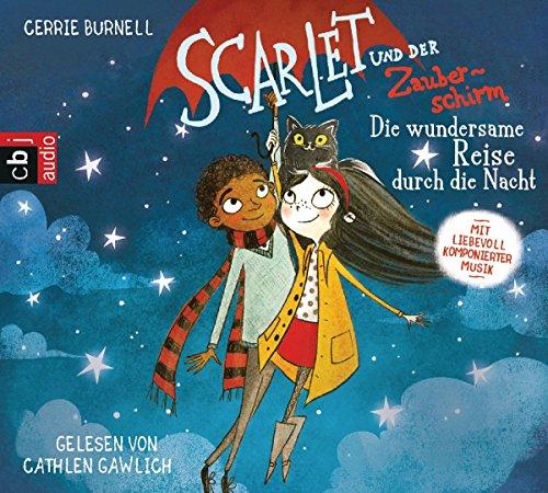 Preisvergleich Produktbild Scarlet und der Zauberschirm  Die wundersame Reise durch die Nacht (Scarlet und der Zauberschirm - Serie, Band 2)