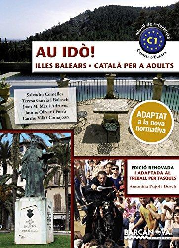 Au idò!. Català per a adults. C1. Illes Balears (Materials Educatius - Català Per A Adults)