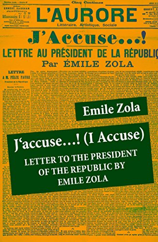 J'accuse…! (I Accuse): Letter to the President of the Republic: Unabridged