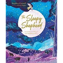 The Sleepy Shepherd: A Timeless Retelling of the Christmas Story