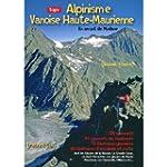 Alpinisme Vanoise Haute-Maurienne : E...