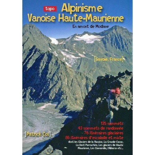 Alpinisme Vanoise Haute-Maurienne : En amont de Modane par Patrick Col (Broché)