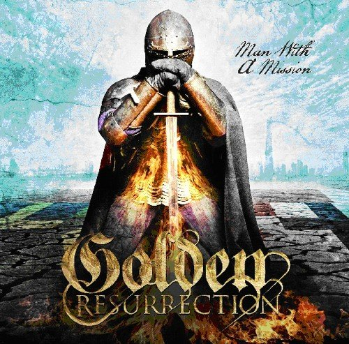 Golden Resurrection: Man With a Mission (Audio CD)