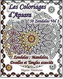 Les Coloriages d'Apsara - 50 Zendalas Volume 1 - Mandalas, Doodles et Tangles associés: Coloriages pour adultes