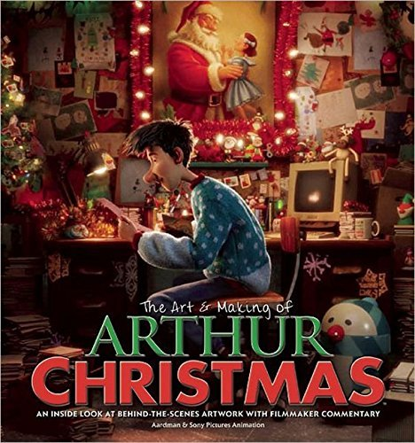 The Art & Making of Arthur Christmas: An Inside Look at Behind-the-Scenes Artwork with Filmmaker Commentary by Aardman Animation (2011-11-29)