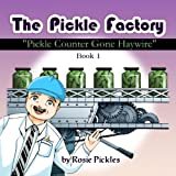 Pickle Counter Gone Haywire (The Pickle Factory Book 1) (English Edition)