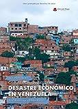 Causas y causantes del DESASTRE ECONÓMICO EN VENEZUELA. Un Homenaje a Hugo Faría