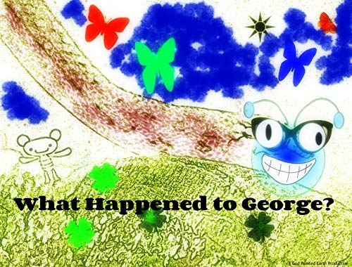 What Happened To George?: A Gods Painted Earth Production (Juliette\'s Farm Aventures Book 2) (English Edition)