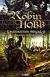 L'Assassin royal, Tome 6 - La reine solitaire
