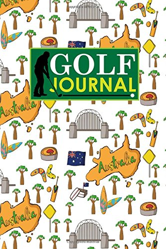 Golf Journal: Blank Golf Scorecards, Golf Record Log, Golf Course Notebook, Golf Yardage Book, Cute Australia Cover: Volume 94 (Golf Journals) por Rogue Plus Publishing