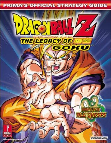 Dragon Ball Z: Legacy of Goku: Prima's Official Strategy Guide (Prima's Official Strategy Guides) (Dragon Of Goku Ball Z-legacy)