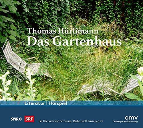 Das Gartenhaus (Thomas Hürlimann) SRF / SWR 2016 / CMV 2017