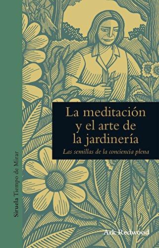 La meditación y el arte de la jardinería (Tiempo de Mirar nº 3)