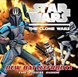 Star Wars: The Clone Wars: New Battlefronts: The Visual Guide by Jason Fry (2010-08-16)