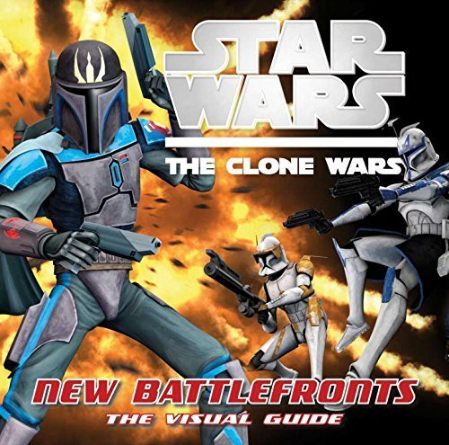 Star Wars: The Clone Wars: New Battlefronts: The Visual Guide by Fry, Jason (2010) Hardcover