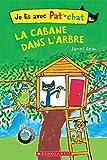 Je Lis Avec Pat Le Chat: La Cabane Dans l'Arbre...