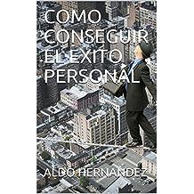 COMO CONSEGUIR EL EXITO PERSONAL (Spanish Edition)
