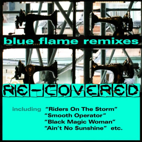"""Blue Flame Remixes """"Re-covered"""""""