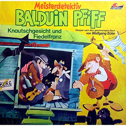 Balduin Piff (4) Knautschgesicht und Fiedelfranz - Wolfgang Ecke 1975 / maritim 2017
