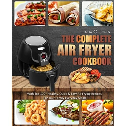 Quick and easy healthy recipes amazon air fryer cookbook the complete air fryer cookbook with top 100 healthy quick easy air frying recipes for your family everyday meals volume 5 easy forumfinder