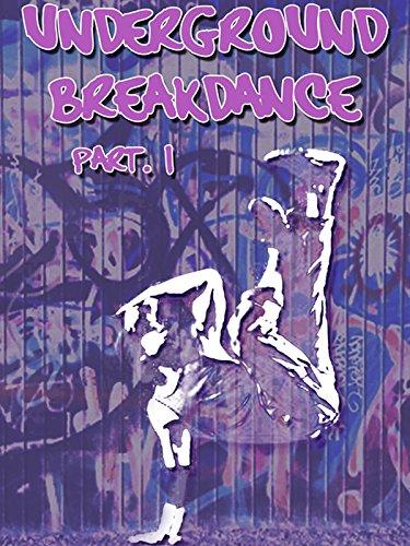 Underground Breakdance: Part 1