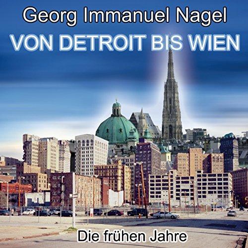 Von Detroit bis Wien - Die frühen Jahre