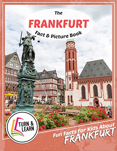 The Frankfurt Fact and Picture Book: Fun Facts for Kids About Frankfurt (Turn and Learn) (English Edition)