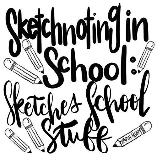 Sketchnoting in School: Sketches School Stuff (Sketchnoting in School Sketches Book 1) (English Edition)