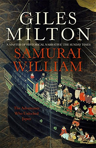 Samurai William: The Adventurer Who Unlocked Japan