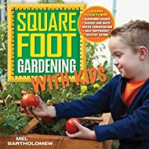 Square Foot Gardening with Kids: Learn Together: Gardening Basics, Science and Math, Water Conservation, Self-Suffi