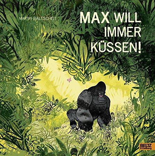 Max will immer küssen: Vierfarbiges Bilderbuch