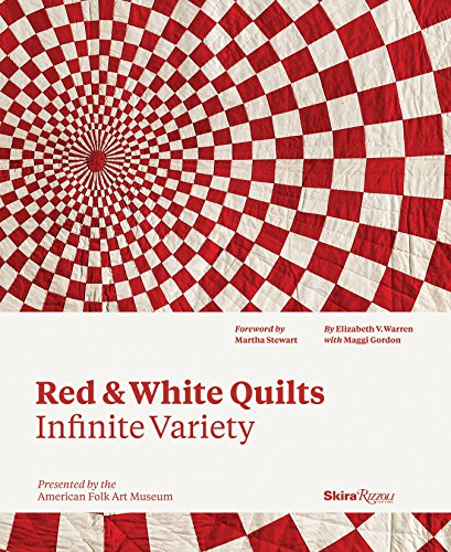 Red and White Quilts: Infinite Variety: Presented by The American Folk Art Museum (White Collectibles Rose)