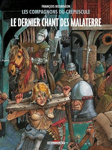 Les Compagnons du crépuscule T3 - Le Dernier Chant des Malaterre par François Bourgeon