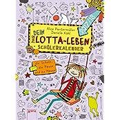 Mein Lotta-Leben. Mein Dein Lotta-Leben Schülerkalender 2017/2018: Für die Schule, die Pause und zu Hause: