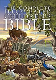 The Complete Illustrated Children's Bible (The Complete Illustrated Children's Bible