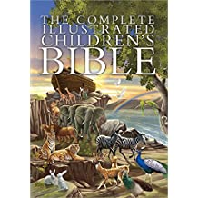 Complete Illustrated Children's Bible (The Complete Illustrated Children's Bible Library)