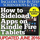 How to Sideload Apps on Kindle Fire Tablets (Or Just About Any Other Android Device) (English Edition)