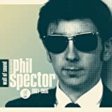 Wall of Sound: the Very Best of Phil Spector 1961-