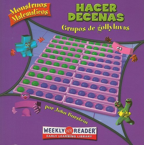 Hacer Decenas: Grupos de Gollyluvas = Making Tens (Monstruos Matematicos/Math Monsters) por John Burstein