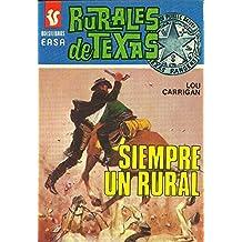 Rurales de Texas: Siempre un rural